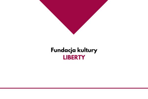 Fundacja Kultury LIBERTY
