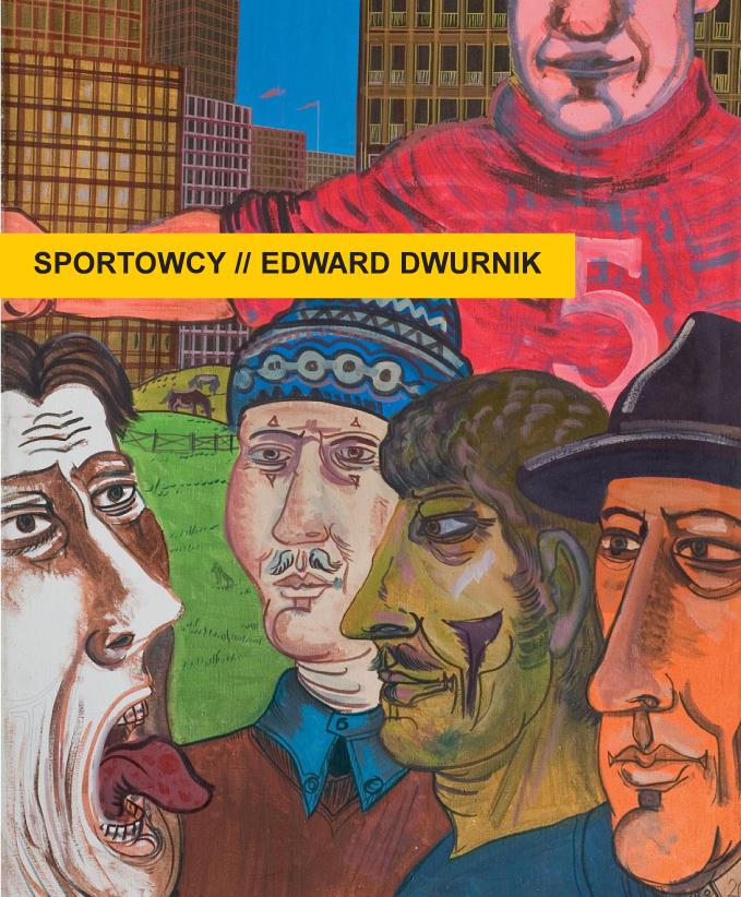 SPORTOWCY//EDWARD DWURNIK