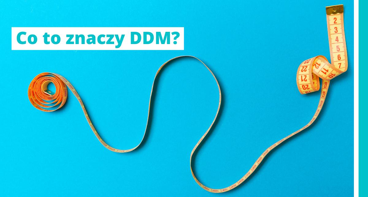 Co to znaczy DDM?